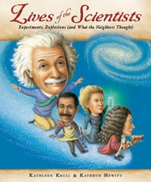 Image for Lives of the Scientists : Experiments, Explosions (and What the Neighbors Thought)
