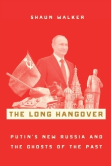 Image for The long hangover  : Putin's new Russia and the ghosts of the past
