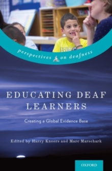 Image for Educating deaf learners  : creating a global evidence base