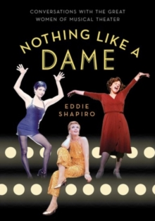Image for Nothing like a dame  : conversations with the great women of musical theater