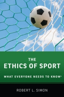 Image for The ethics of sport  : what everyone needs to know