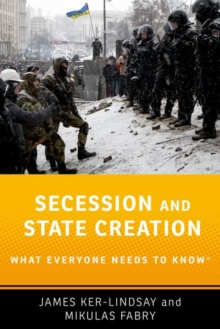 Image for Secession and State Creation : What Everyone Needs to Know (R)
