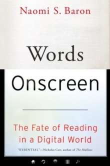 Image for Words onscreen  : the fate of reading in a digital world