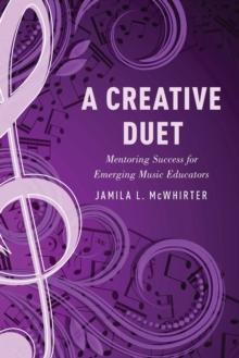 A Creative Duet: Mentoring Success for Emerging Music Educators