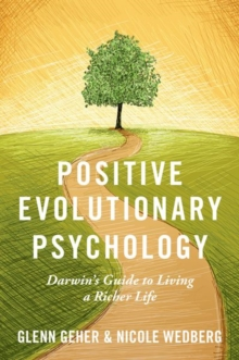 Image for Positive evolutionary psychology  : Darwin's guide to living a richer life