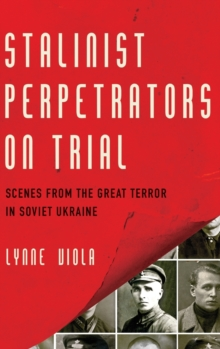 Image for Stalinist perpetrators on trial  : scenes from the Great Terror in Soviet Ukraine