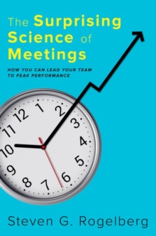 Image for The surprising science of meetings  : how you can lead your team to peak performance