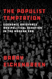 Image for The populist temptation  : economic grievance and political reaction in the modern era