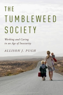 Image for The tumbleweed society  : working and caring in an age of insecurity