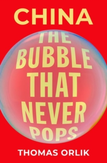 Image for China : The Bubble that Never Pops