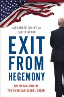 Image for Exit from hegemony  : the unraveling of the American global order