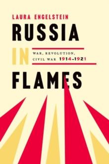 Image for Russia in flames  : war, revolution, Civil War, 1914-1921