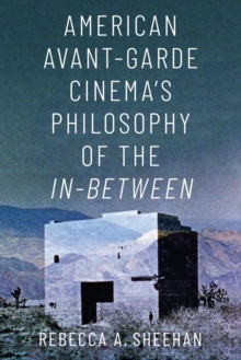 Image for American avant-garde cinema's philosophy of the in-between