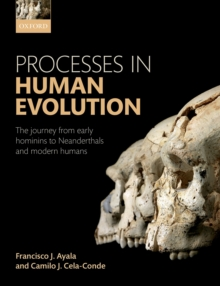 Image for Processes in Human Evolution: The journey from early hominins to Neanderthals and modern humans