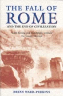 Image for The fall of Rome and the end of civilization