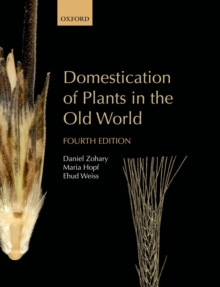 Image for Domestication of plants in the old world: the origin and spread of domesticated plants in south-west Asia, Europe, and the Mediterranean basin