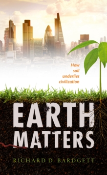 Image for Earth Matters: How Soil Underlies Civilization