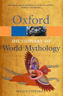 A Dictionary of World Mythology (Oxford Paperback Reference)