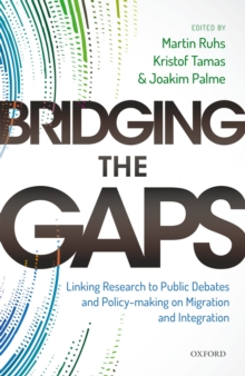 Image for Bridging the Gaps: Linking Research to Public Debates and Policy Making on Migration and Integration
