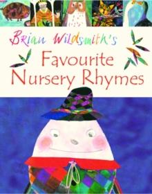 Brian Wildsmith's favourite nursery rhymes - Wildsmith, Brian