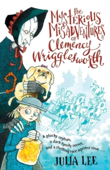 Image for The mysterious misadventures of Clemency Wrigglesworth