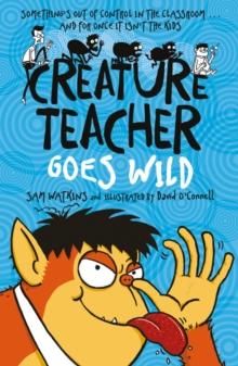 Image for Creature teacher goes wild