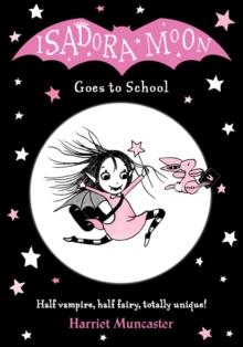 Isadora Moon goes to school - Muncaster, Harriet