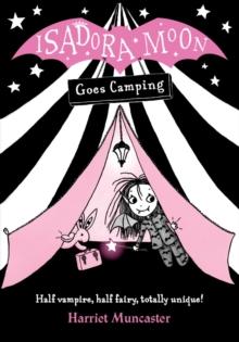 Isadora Moon goes camping - Muncaster, Harriet