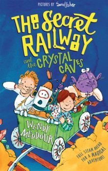 Image for The secret railway and the crystal caves