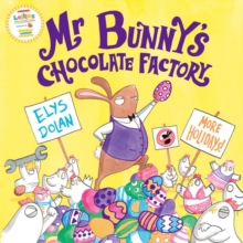 Mr Bunny's chocolate factory - Dolan, Elys