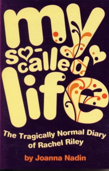 Image for My so-called life  : the tragically normal diary of Rachel Riley