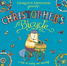 Christopher's bicycle  : a tale of cycling and recycling! - Middleton, Charlotte