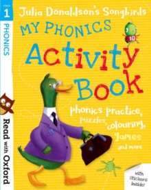Read with Oxford: Stage 1: Julia Donaldson's Songbirds: My Phonics Activity Book - Donaldson, Julia