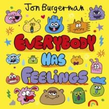 Everybody Has Feelings - Burgerman, Jon