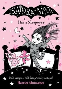 Isadora Moon has a sleepover - Muncaster, Harriet
