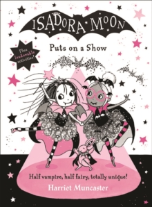 Isadora Moon puts on a show - Muncaster, Harriet