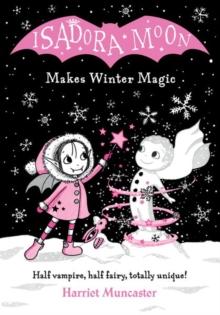 Isadora Moon makes winter magic - Muncaster, Harriet