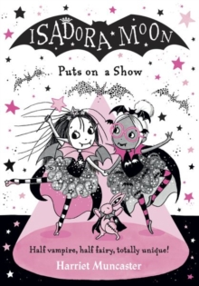 Isadora Moon puts on a show - Muncaster, Harriet