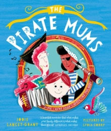 The pirate mums by Lancet-Grant, Jodie cover image