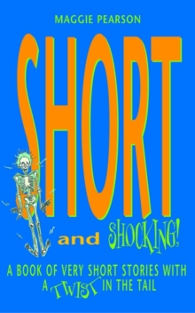 Image for Short and shocking!  : a book of very short stories with a twist in the tail