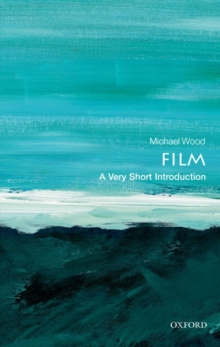 Film  : a very short introduction - Wood, Michael (Charles Barnwell Start Professor of English and Profess