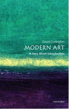 Modern art - Cottington, David (Professor of History of Art at Falmouth College of