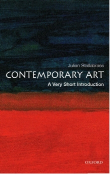 Contemporary art  : a very short introduction - Stallabrass, Julian (Reader in Art History, Courtauld Institute of Art