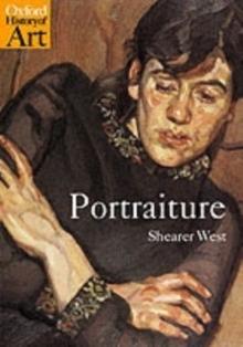 Portraiture - West, Shearer (Professor of Art History, University of Birmingham)