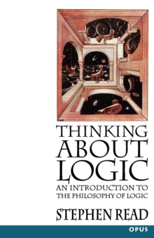 Image for Thinking About Logic : An Introduction to the Philosophy of Logic
