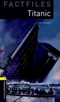 Oxford Bookworms Library Factfiles: Level 1:: Titanic