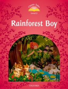 Image for Classic Tales Second Edition: Level 2: Rainforest Boy