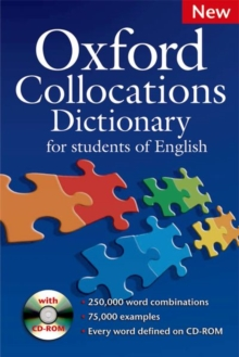 Oxford Collocations Dictionary for students of English : A corpus-based dictionary with CD-ROM which shows the most frequently used word combinations in British and American English -