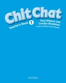 Chit Chat: 1: Teacher's Book