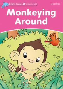 Dolphin Readers Starter Level: Monkeying Around